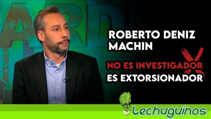 Conozca cómo funciona la red de extorsión de Roberto Deniz